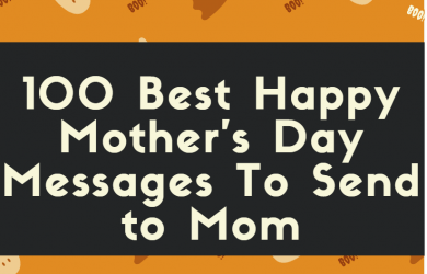 100 Best Happy Mother's Day Messages To Send to Mom