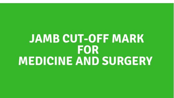 JAMB Cut-off Mark for Medicine and Surgery