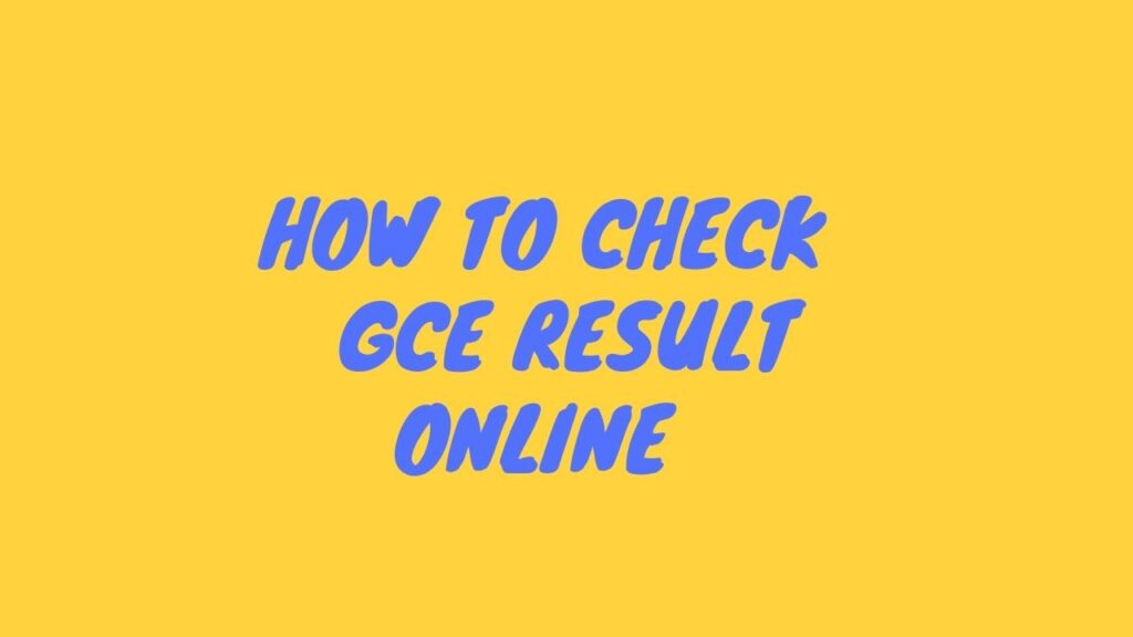 Check GCE Result Online